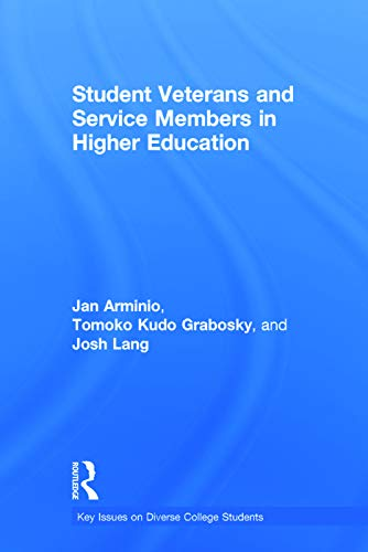 9780415739726: Student Veterans and Service Members in Higher Education (Key Issues on Diverse College Students)