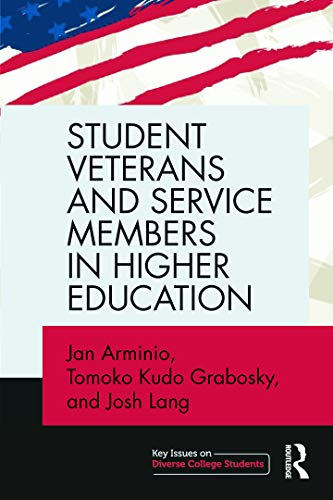 9780415739733: Student Veterans and Service Members in Higher Education (Key Issues on Diverse College Students)