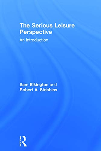 9780415739818: The Serious Leisure Perspective: An Introduction