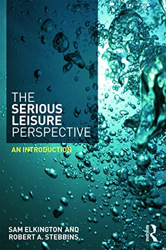 9780415739825: The Serious Leisure Perspective: An Introduction