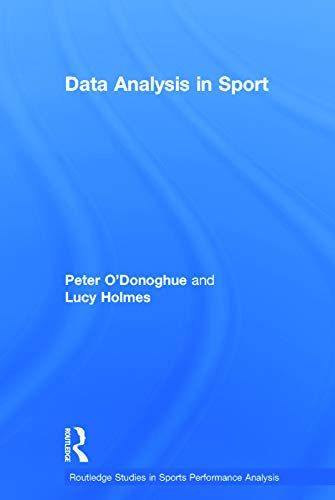 9780415739832: Data Analysis in Sport (Routledge Studies in Sports Performance Analysis)