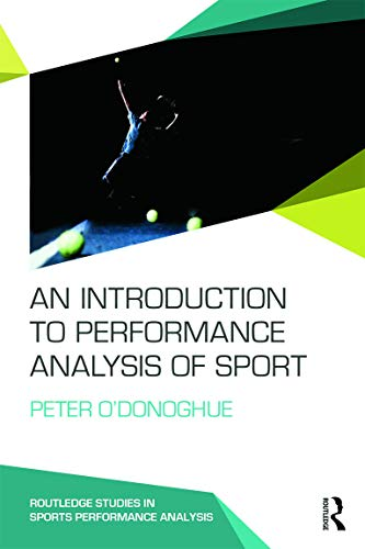 9780415739863: An Introduction to Performance Analysis of Sport (Routledge Studies in Sports Performance Analysis)