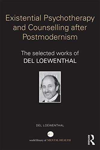 9780415739962: Existential Psychotherapy and Counselling after Postmodernism: The selected works of Del Loewenthal (World Library of Mental Health)