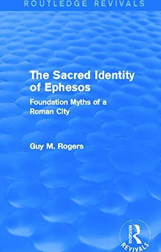 9780415740241: The Sacred Identity of Ephesos (Routledge Revivals): Foundation Myths of a Roman City