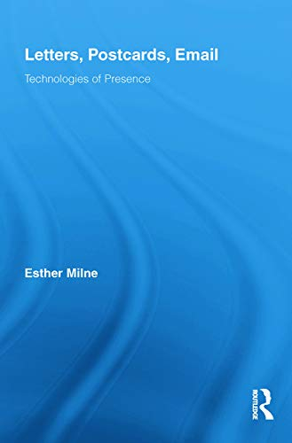 9780415741064: Letters, Postcards, Email: Technologies of Presence (Routledge Research in Cultural and Media Studies)