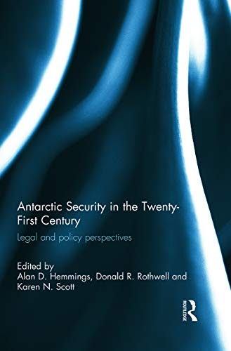 9780415741446: Antarctic Security in the Twenty-First Century: Legal and Policy Perspectives