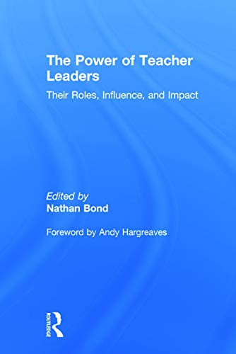 9780415741644: The Power of Teacher Leaders: Their Roles, Influence, and Impact