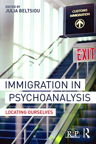 9780415741828: Immigration in Psychoanalysis: Locating Ourselves (Relational Perspectives Book Series)