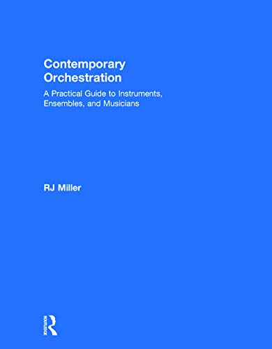 9780415741903: Contemporary Orchestration: A Practical Guide to Instruments, Ensembles, and Musicians