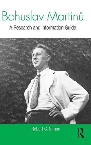 Bohuslav Martinu: A Research and Information Guide (Routledge Music Bibliographies): Simon, Robert