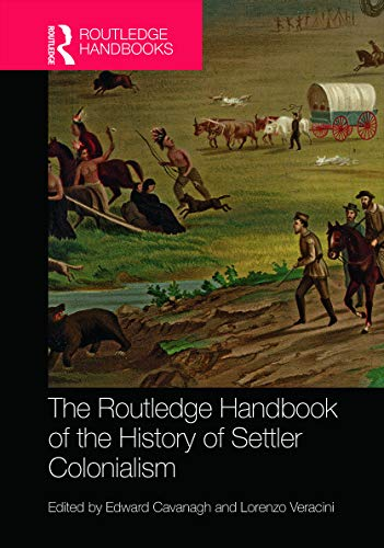 9780415742160: The Routledge Handbook of the History of Settler Colonialism (Routledge History Handbooks)