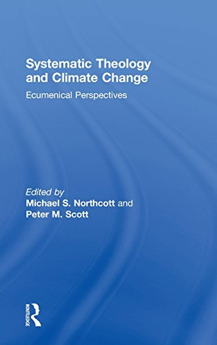 9780415742788: Systematic Theology and Climate Change: Ecumenical Perspectives