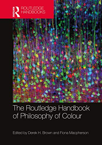 9780415743037: The Routledge Handbook of Philosophy of Colour (Routledge Handbooks in Philosophy)
