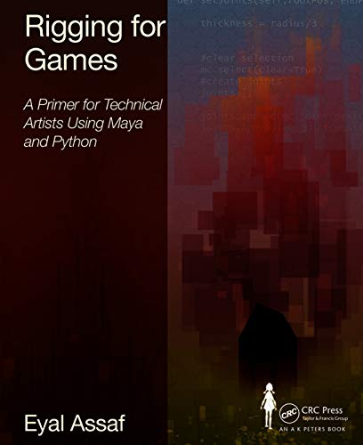 9780415743044: Rigging for Games: A Primer for Technical Artists Using Maya and Python