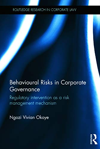 9780415743068: Behavioural Risks in Corporate Governance: Regulatory Intervention as a Risk Management Mechanism