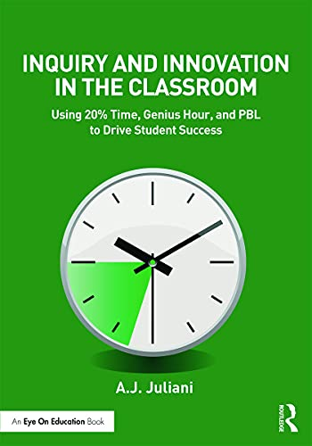 9780415743167: Inquiry and Innovation in the Classroom: Using 20% Time, Genius Hour, and PBL to Drive Student Success (Eye on Education)