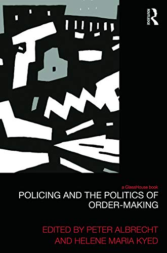 9780415743303: Policing and the Politics of Order-Making (Law, Development and Globalization)