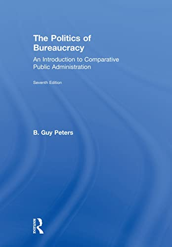 9780415743396: The Politics of Bureaucracy: An Introduction to Comparative Public Administration