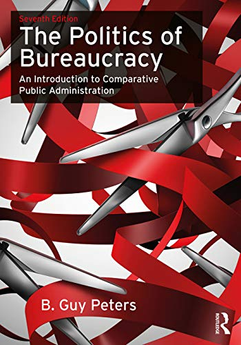 9780415743402: The Politics of Bureaucracy: An Introduction to Comparative Public Administration