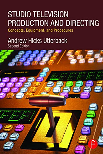 9780415743501: Studio Television Production and Directing: Concepts, Equipment, and Procedures