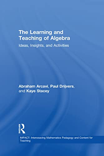 9780415743693: The Learning and Teaching of Algebra: Ideas, Insights and Activities (IMPACT: Interweaving Mathematics Pedagogy and Content for Teaching)