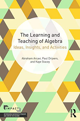 9780415743723: The Learning and Teaching of Algebra: Ideas, Insights and Activities (IMPACT: Interweaving Mathematics Pedagogy and Content for Teaching)
