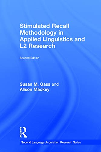 9780415743884: Stimulated Recall Methodology in Applied Linguistics and L2 Research (Second Language Acquisition Research Series)
