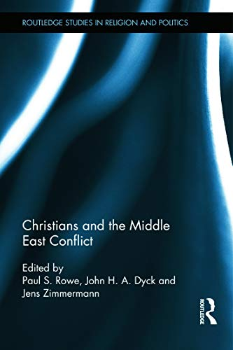 Christians and the Middle East Conflict (Routledge Studies in Religion and Politics)