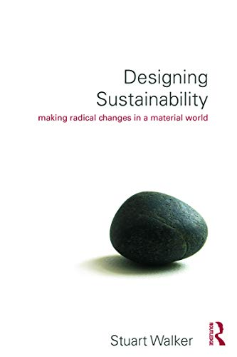 9780415744119: Designing Sustainability: Making radical changes in a material world