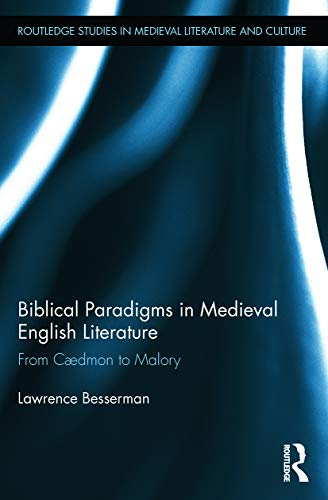 9780415744225: Biblical Paradigms in Medieval English Literature: From Cædmon to Malory