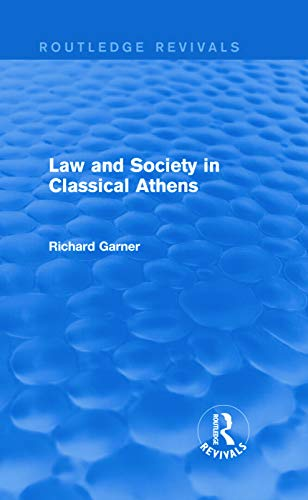 9780415744331: Law and Society in Classical Athens (Routledge Revivals)