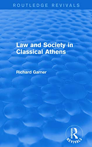 9780415744348: Law and Society in Classical Athens (Routledge Revivals)