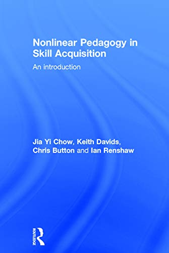 9780415744386: Nonlinear Pedagogy in Skill Acquisition: An Introduction