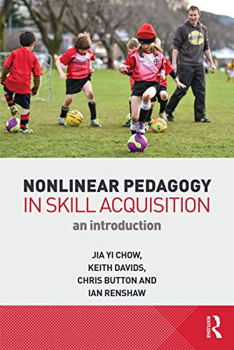 Nonlinear Pedagogy in Skill Acquisition: Jia Yi Chow