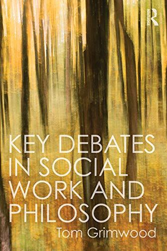 9780415744546: Key Debates in Social Work and Philosophy