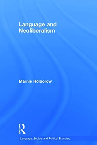 9780415744553: Language and Neoliberalism (Language, Society and Political Economy)
