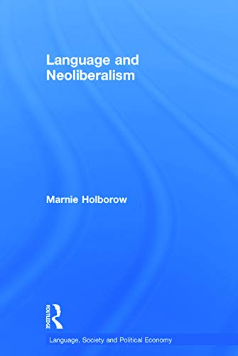 9780415744553: Language and Neoliberalism (Language, Society and Political Economy)
