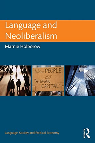 9780415744560: Language and Neoliberalism (Language, Society and Political Economy)
