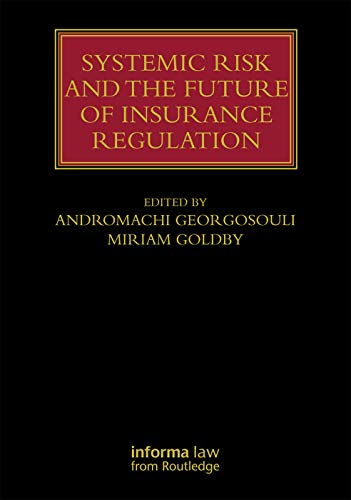 9780415744676: Systemic Risk and the Future of Insurance Regulation