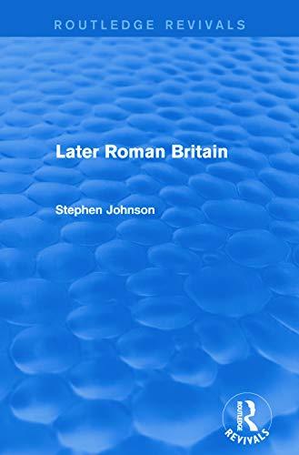 9780415744799: Later Roman Britain (Routledge Revivals)