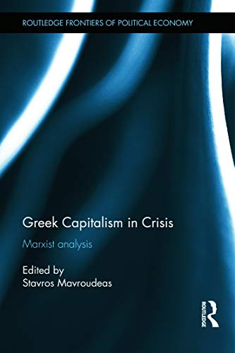 9780415744928: Greek Capitalism in Crisis: Marxist Analyses