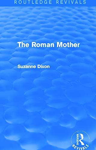 The Roman Mother (Routledge Revivals): Suzanne Dixon