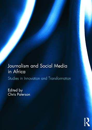 9780415745260: Journalism and Social Media in Africa: Studies in Innovation and Transformation