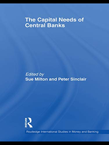 9780415745376: The Capital Needs of Central Banks (Routledge International Studies in Money and Banking)
