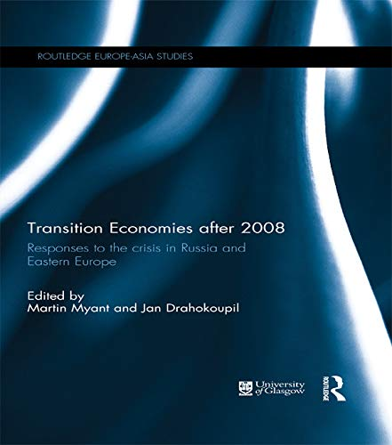 9780415745444: Transition Economies after 2008: Responses to the crisis in Russia and Eastern Europe