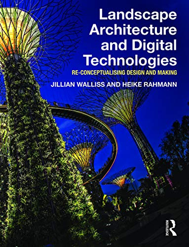 9780415745857: Landscape Architecture and Digital Technologies: Re-conceptualising design and making