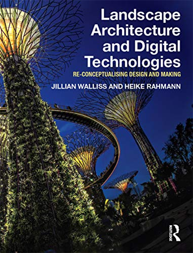 9780415745864: Landscape Architecture and Digital Technologies: Re-conceptualising design and making