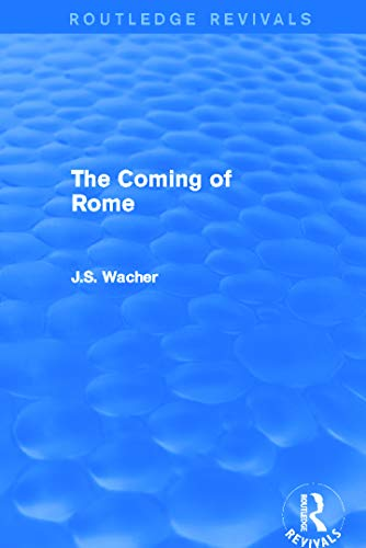 The Coming of Rome (Routledge Revivals): Wacher, John