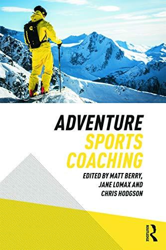 Adventure Sports Coaching: Chris Hodgson, Jane Lomax, Matt Berry