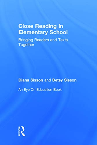 9780415746137: Close Reading in Elementary School: Bringing Readers and Texts Together